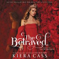 The Betrayed - Kiera Cass