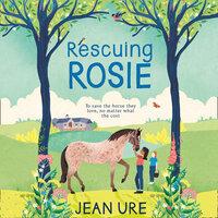 Rescuing Rosie - Jean Ure