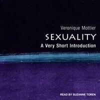 Sexuality A Very Short Introduction - Veronique Mottier