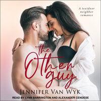 The Other Guy: A Textdoor Neighbor Romance - Jennifer Van Wyk