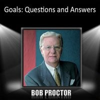 Goals: Questions and Answers - Bob Proctor