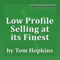 Low Profile Selling at its Finest: Becoming a Sales Professional - Tom Hopkins