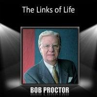 The Links of Life - Bob Proctor