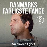 Danmarks farligste fange 2: Nu bliver alt godt