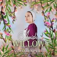 Amish Willow: Amish Romance - Samantha Price