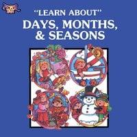 Days, Months Seasons - Ruth Roberts