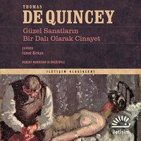 Güzel Sanatların Bir Dalı Olarak Cinayet - Thomas de Quincey