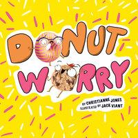 Donut Worry - Christianne Jones