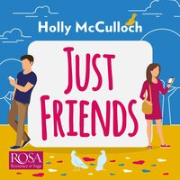 Just Friends - Holly McCulloch