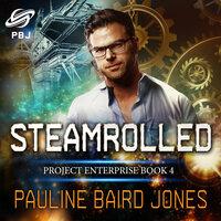 Steamrolled - Pauline Baird Jones
