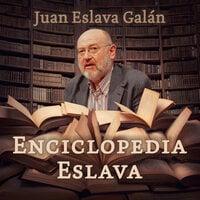 Enciclopedia Eslava - Juan Eslava Galán