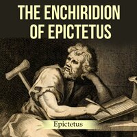 The Enchiridion of Epictetus - Epictetus