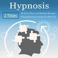 Hypnosis: NLP and Hypnotism Techniques for a Better Life - Devon Hales, Hendrick Kramers