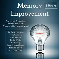 Memory Improvement: Boost the Dopamine, Creative Skills, and Concentration in Your Mind