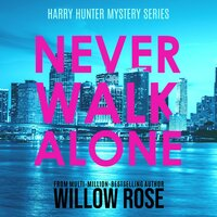 Never Walk Alone - Willow Rose