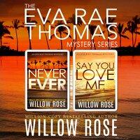 Eva Rae Thomas Mystery Series, The: Book 3-4 - Willow Rose