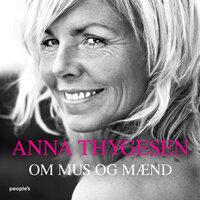 Om mus og mænd - Anna Thygesen