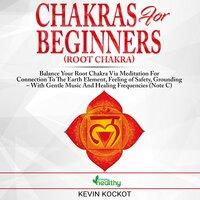 Chakras for Beginners (Root Chakra) - Kevin Kockot