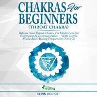 Chakras for Beginners (Throat Chakra) - Kevin Kockot