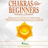 Chakras for Beginners (Sacral Chakra) - Kevin Kockot