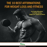 10 Best Affirmations For Weight Loss And Fitness, The: Use Positive Affirmations For Health, Healing, Weight Loss, Training and Fitness - simply healthy