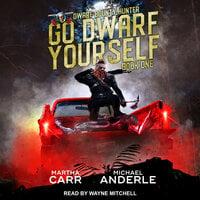 Go Dwarf Yourself - Michael Anderle, Martha Carr