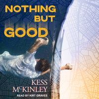 Nothing But Good - Kess McKinley
