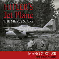 Hitler's Jet Plane From the Romans to the Present: A Narrative History