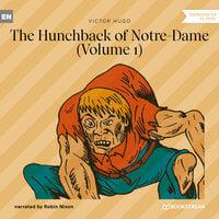 The Hunchback of Notre-Dame, Vol. 1 - Victor Hugo