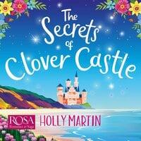 The Secrets of Clover Castle - Holly Martin