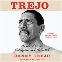 Trejo: My Life of Crime, Redemption, and Hollywood - Danny Trejo, Donal Logue