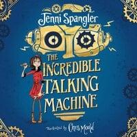 The Incredible Talking Machine - Jenni Spangler