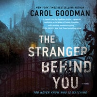 The Stranger Behind You: A Novel - Carol Goodman