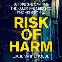 Risk of Harm - Lucie Whitehouse