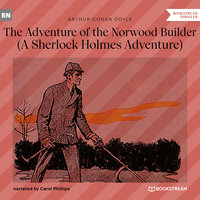 The Adventure of the Norwood Builder - A Sherlock Holmes Adventure - Arthur Conan Doyle