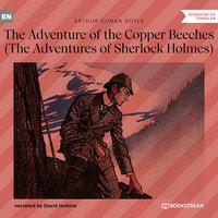The Adventure of the Copper Beeches - The Adventures of Sherlock Holmes - Arthur Conan Doyle