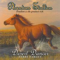 Phantom Stallion: Desert Dancer - Terri Farley