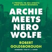Archie Meets Nero Wolfe - Robert Goldsborough