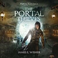 The Portal Thieves - James E. Wisher