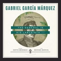 The General in His Labyrinth: A Novel - Gabriel García Márquez