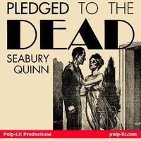 Pledged to the Dead - Seabury Quinn