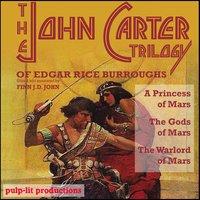 The John Carter Trilogy of Edgar Rice Burroughs: A Princess of Mars, The Gods of Mars, & The Warlord of Mars - Edgar Rice Burroughs