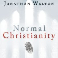 Normal Christianity: If Jesus is Normal, what is the Church? - Jonathan Welton