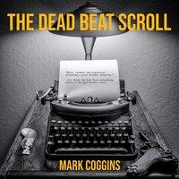 The Dead Beat Scroll - Mark Coggins