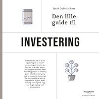 Den lille guide til investering - Sarah Ophelia Møss