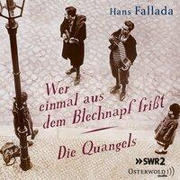 Wer einmal aus dem Blechnapf frißt / Die Quangels - Hans Fallada