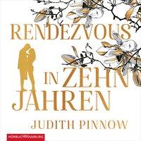 Rendezvous in zehn Jahren - Judith Pinnow