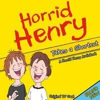 Horrid Henry Takes A Shortcut - Lucinda Whiteley
