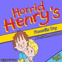 Horrid Henry's Favourite Day