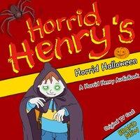 Horrid Henry's Horrid Halloween - Lucinda Whiteley